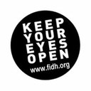 Keep Your Eyes Open de la F.I.D.H. Fédération Internationale des Droits de l'Homme